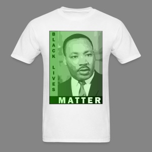 Men's MLK Black Lives Matter T-Shirt - Men's T-Shirt