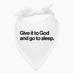 GIVE IT TO GOD - AND GO ASLEEP Caps