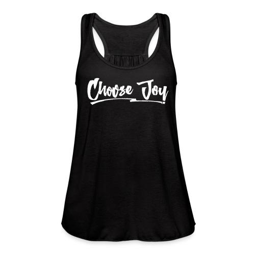 Choose Joy Women's Flowy Tank - Women's Flowy Tank Top by Bella