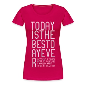 Best Day Ever Finish the Sentence Women's T - Women's Premium T-Shirt