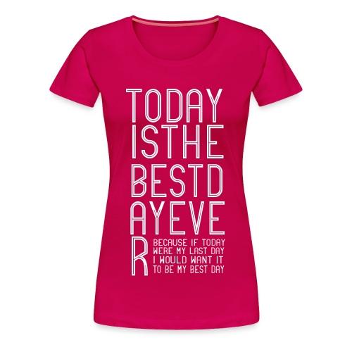 Best Day Ever Finish the Sentence Women's T - Women's Premium T-Shirt