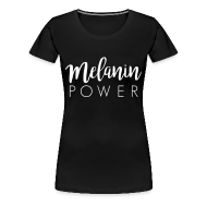 T-Shirts ~ Women's Premium T-Shirt ~ Melanin Power