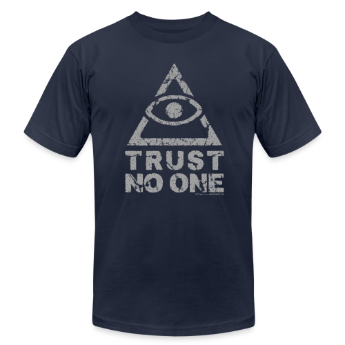 Trust No One T-Shirts - Men's  Jersey T-Shirt