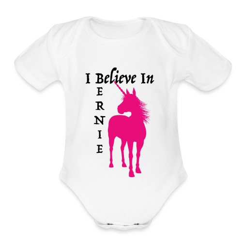 I BELIEVE IN BERNIE- #BernieBabies - Organic Short Sleeve Baby Bodysuit