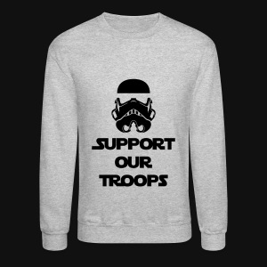 SUPPORT OUR TROOPS - Crewneck Sweatshirt
