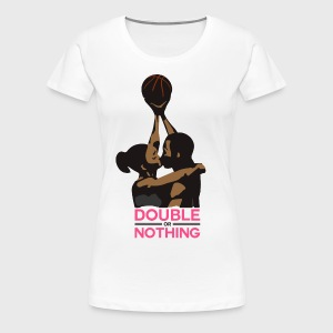 Double Or Nothing - Women's Premium T-Shirt