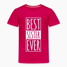 Best SISTER Ever Baby & Toddler Shirts