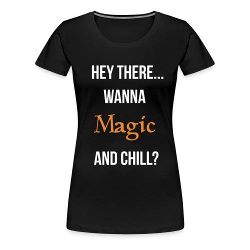 Magic and chill woman's (white) - Women's Premium T-Shirt
