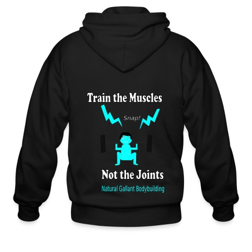 Train the Muscles, Not the Joints Zip Up Hoodie.  - Men's Zip Hoodie