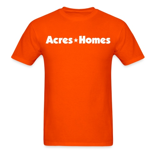 Acres Homes Orange - Men's T-Shirt