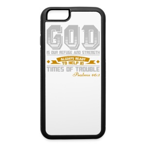 Psalms 46:1 iPhone 6/6 Plus Soft Rubber Case - iPhone 6/6s Rubber Case