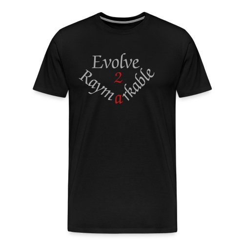 Evolve 2 Raymarkable - Black - Men's Premium T-Shirt