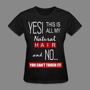 This is All My Hair 2 - Women's T-Shirt
