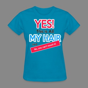 This is All My Hair - Women's T-Shirt