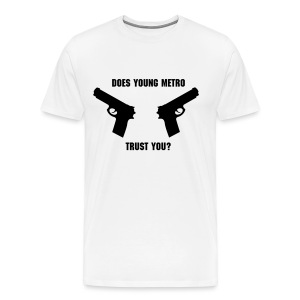 Does Young Metro Trust You? - Men's Premium T-Shirt