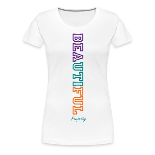 Beautiful (w) - Women's Premium T-Shirt