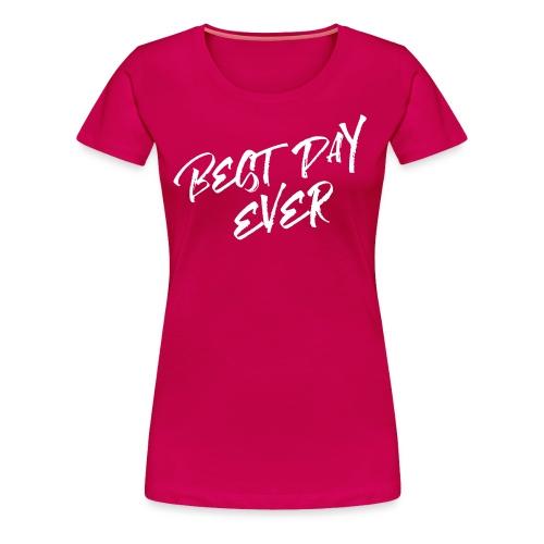 Best Day Ever Bride T-shirt - Women's Premium T-Shirt