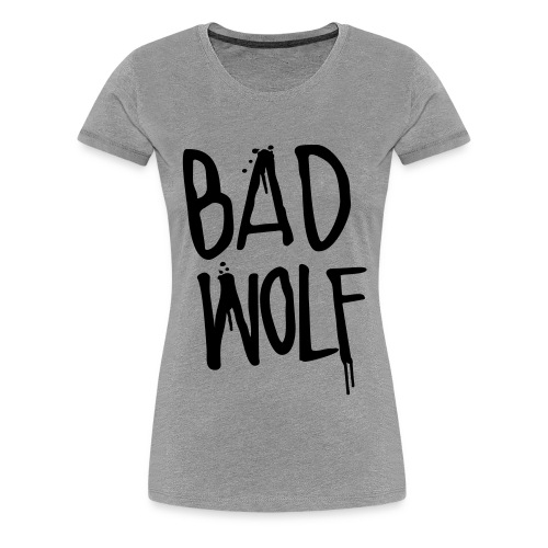 Bad wolf - Women's Premium T-Shirt