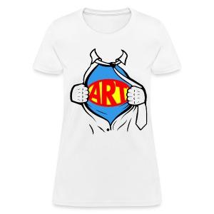 Art is a Super Power!  - Women's T-Shirt