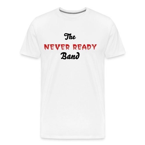 The Never ready Band - Men's Premium T-Shirt