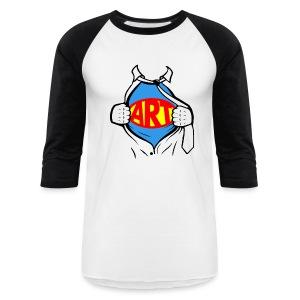Art is a Super Power!   - Baseball T-Shirt
