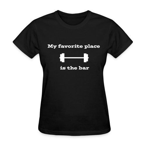 My favorite place is the bar women's t-shirt - Women's T-Shirt