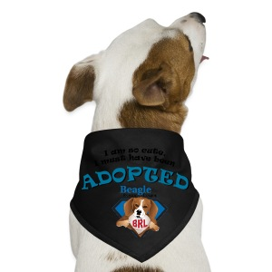 I am so cute I must have been adopted - BRL - Dog Bandana