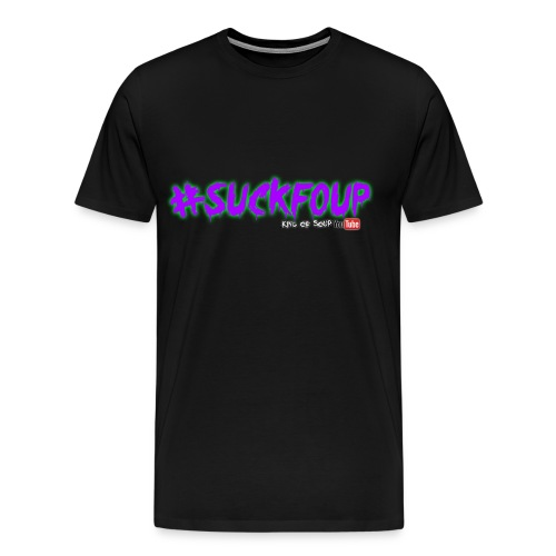 The Suck Foup is real! - Men's Premium T-Shirt