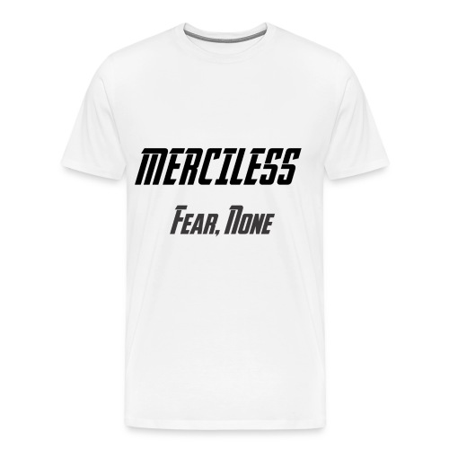 Men's Merciless Fear, None Tee - Men's Premium T-Shirt