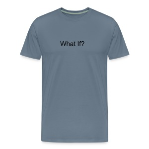The What If? Tee - Men's Premium T-Shirt