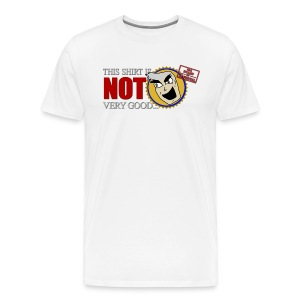 Not Very Good Tee - Men's Premium T-Shirt