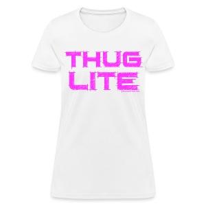 Thug Lite - Women's T-Shirt