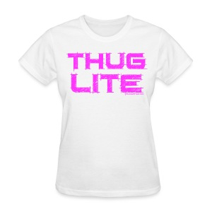 Thug Lite - Women's T-Shirt