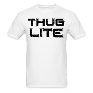 Thug Lite - Men's T-Shirt