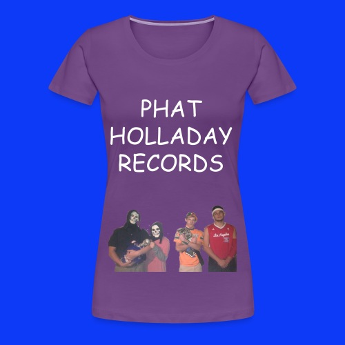 Phat Holladay Records Womans Tee (White Font) - Women's Premium T-Shirt