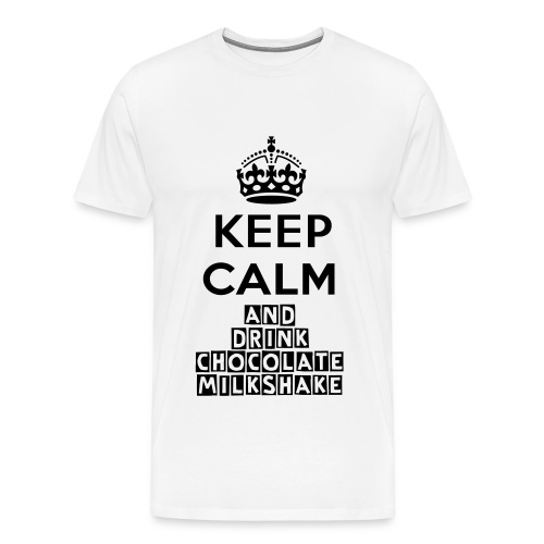 Keep Calm and drink chocolate milkshake t - shirt white - Men's Premium T-Shirt