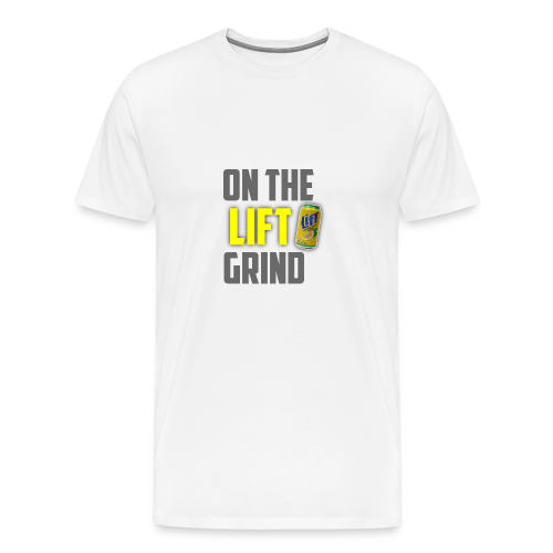 On The Lift Grind - Men's Premium T-Shirt