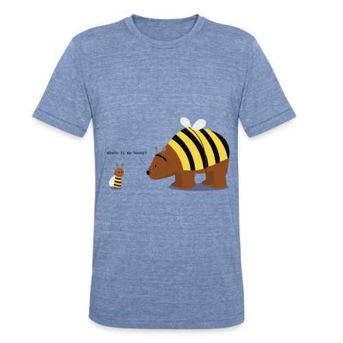 where is my honey - Unisex Tri-Blend T-Shirt
