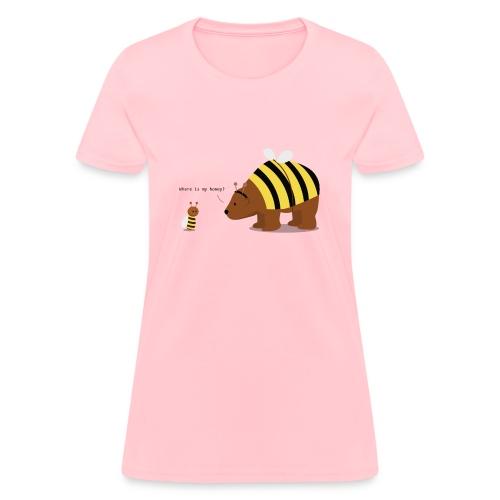 where is my honey - Women's T-Shirt