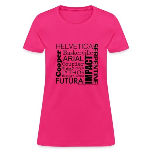 Font - t-shirt - Ladies - Women's T-Shirt