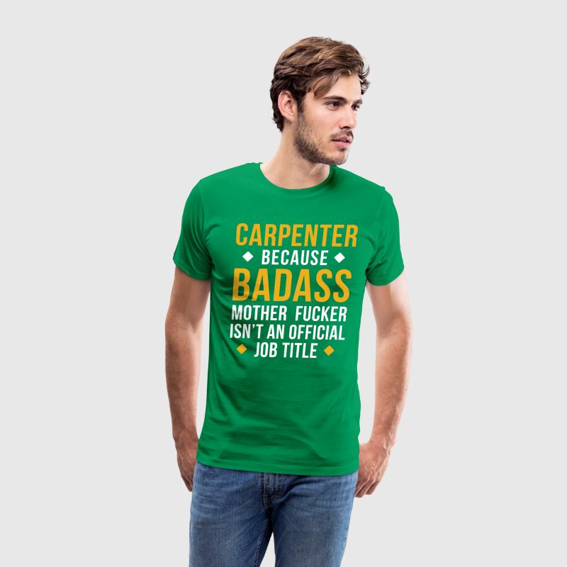Badass Carpenter Professions Carpentry T-shirt T-Shirts - Men's Premium T-Shirt