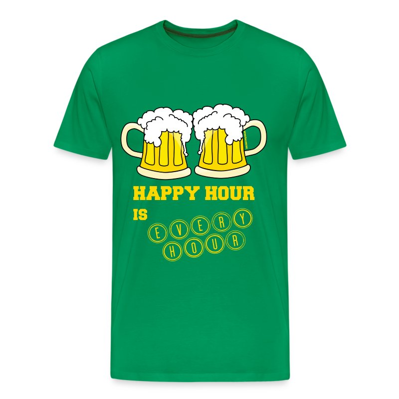 Happy hour is every hour t shirt spreadshirt for One hour t shirts