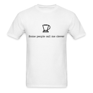 Clever Some People Call Me Clever Classic T - Men's T-Shirt