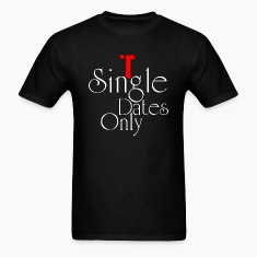 Single Dates Only Mens T-Shirt