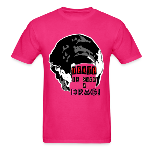 Death is a Drag Men's Tee - Men's T-Shirt