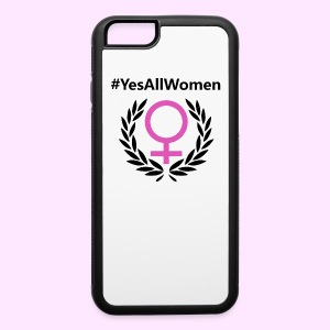YesAllWomen OFFICAL iPhone Case - iPhone 6/6s Rubber Case
