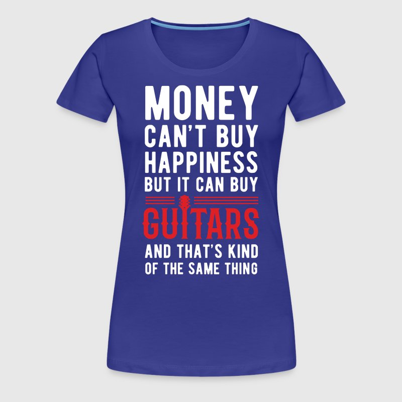 Guitars money can 39 t buy unique gift idea t shirt t shirt for Where can i buy shirts