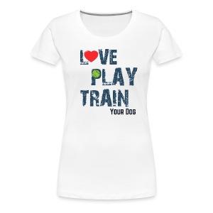 Love. Play. Train - Women's Premium T-Shirt