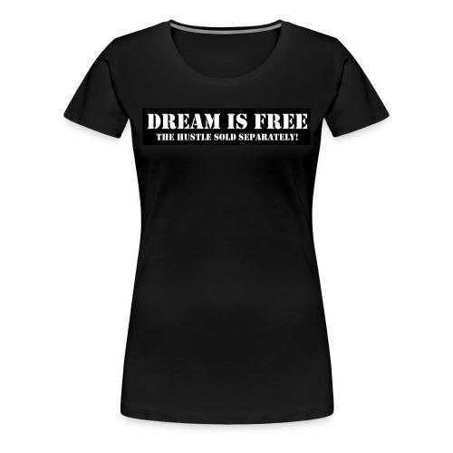 Ladies Dream is Free Black TShirt - Women's Premium T-Shirt