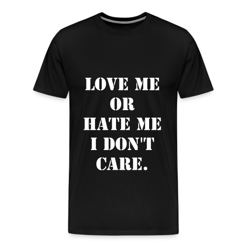 I don't care - Men's Premium T-Shirt